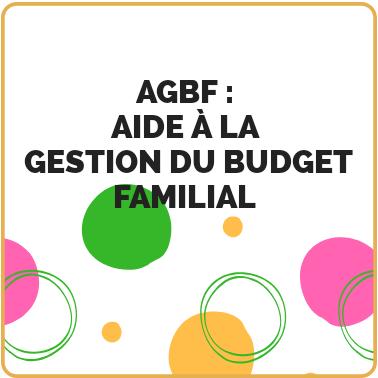AGBF Aide à la Gestion Familiale du  Budget