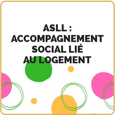 ASLL Accompagnement Social Lié Au  Logement