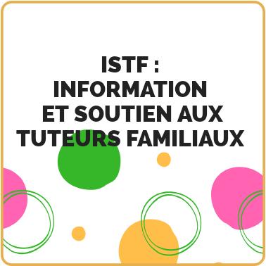 ISTF Information et Soutien aux  Tuteurs Familiaux