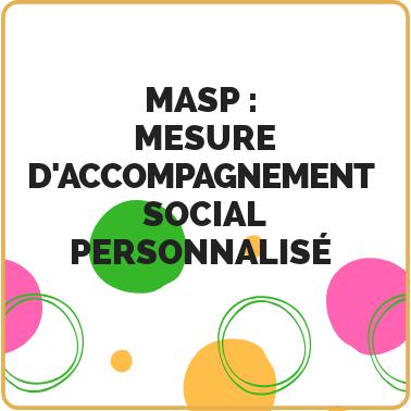 MASP Mesure d'accompagnement Social  Personnalisé